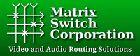 Matrix Switch Corporation - Video and Audio Routing Solutions